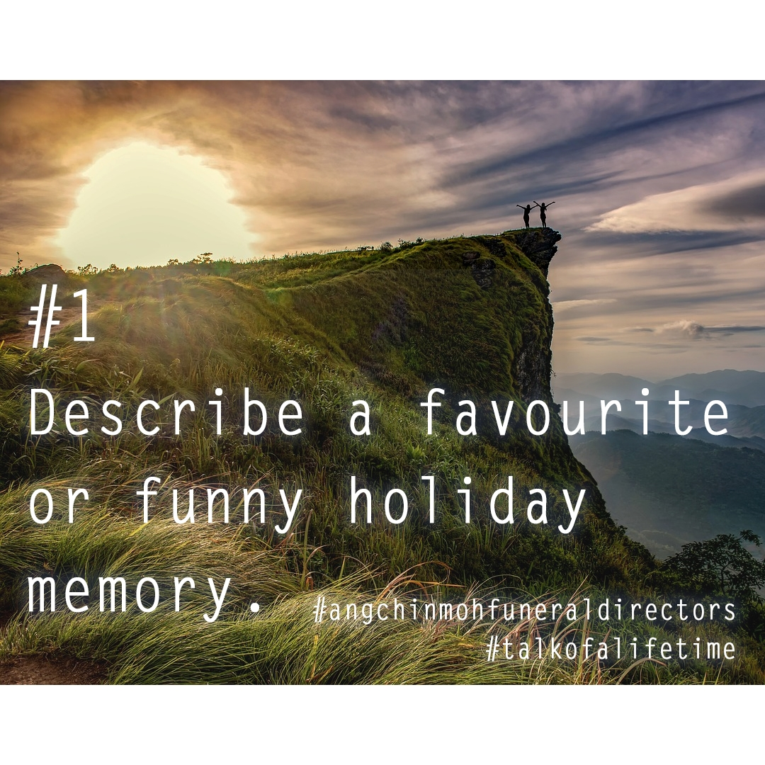 Describe a favourite or funny holiday memory.