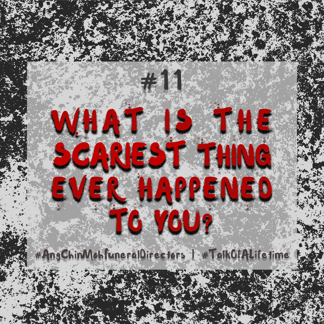 What is the scariest thing ever happened to you?