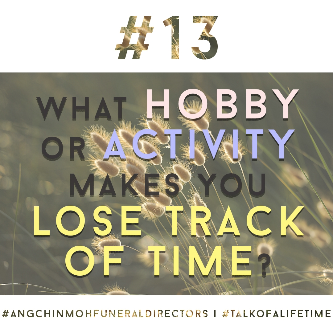 What hobby or activity makes you lose track of time?