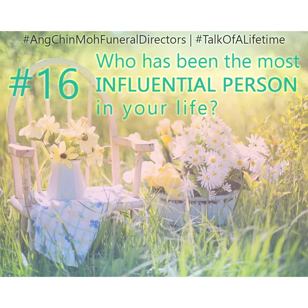 Who has been the most influential person in your life?