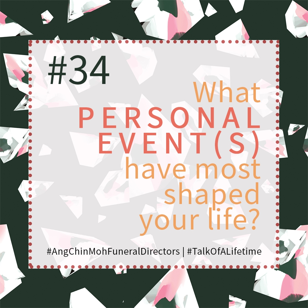 What personal event(s) have most shaped your life?