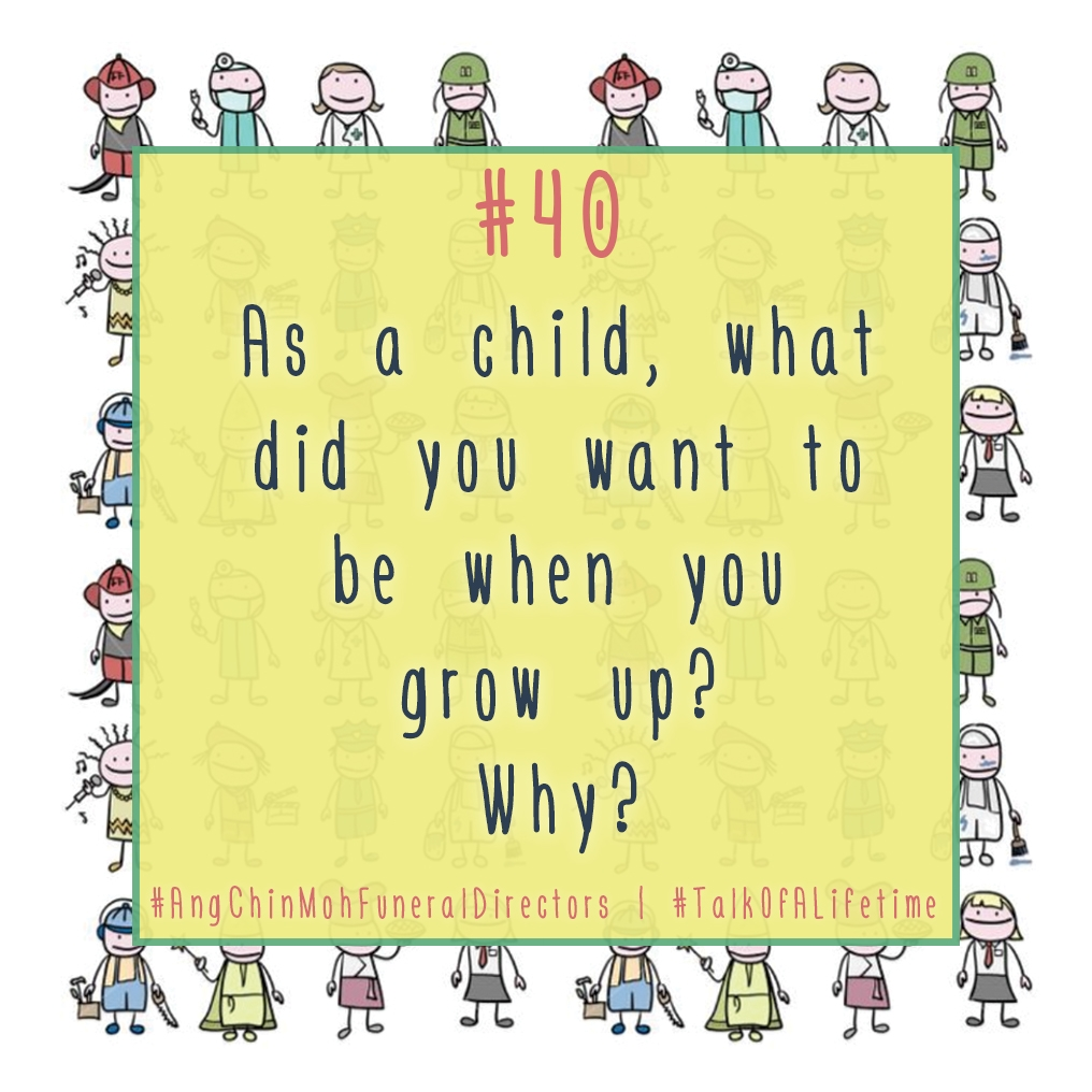 As a child, what did you want to be when you grow up? Why?