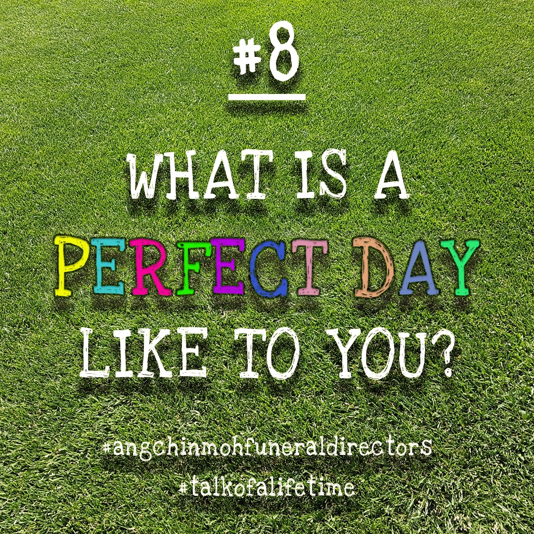 What is a perfect day like to you?