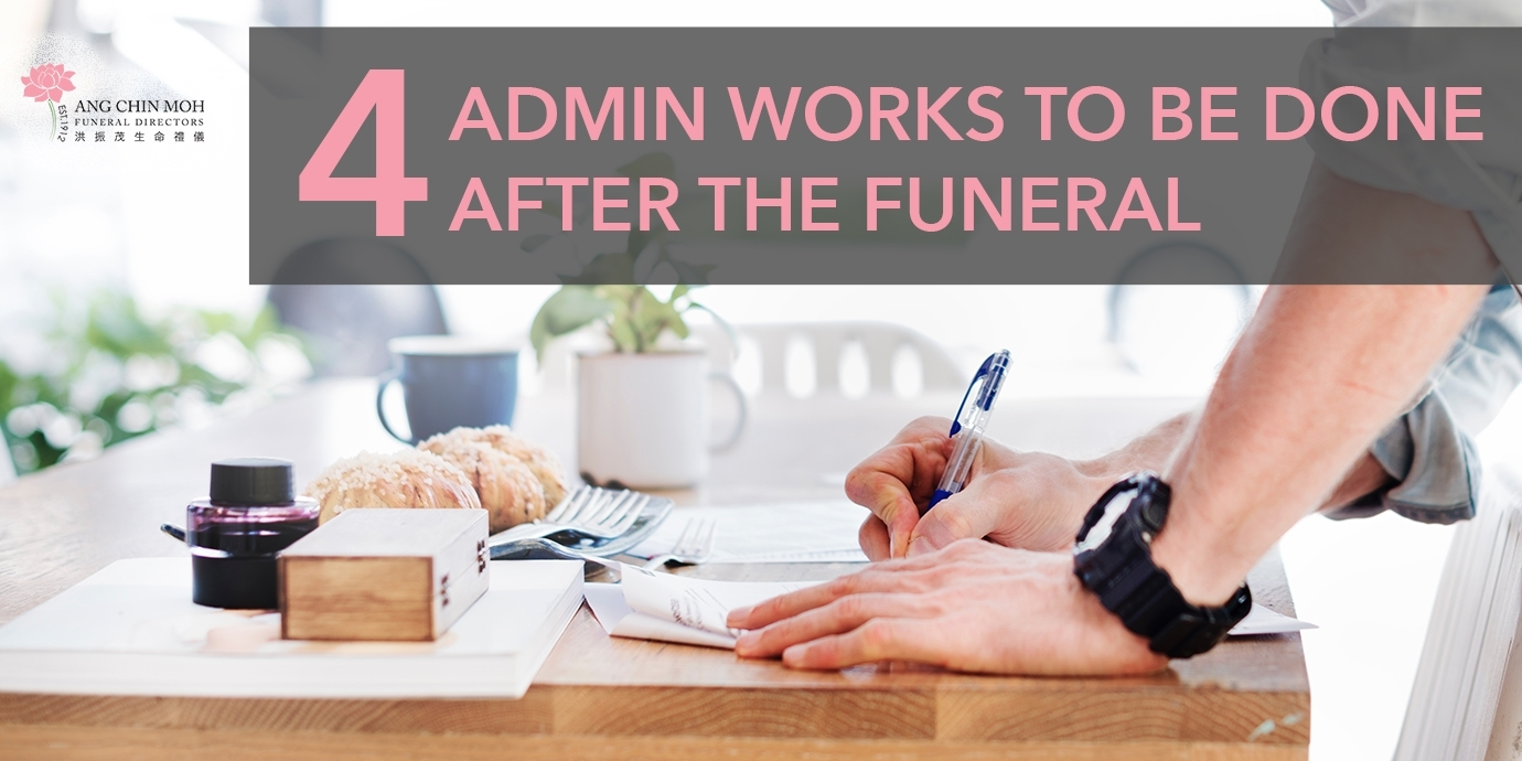 4 Admin works to be done after the funeral