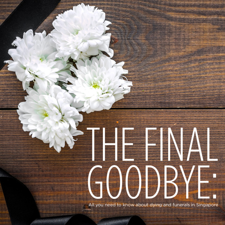 THE FINAL GOODBYE: All you need to know about dying and funerals in Singapore